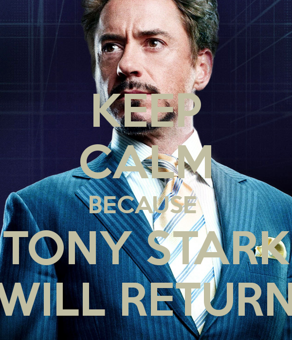 keep-calm-because-tony-stark-will-return