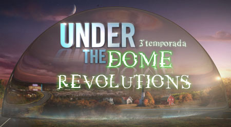 Under_the_dome_third-season-revolutions