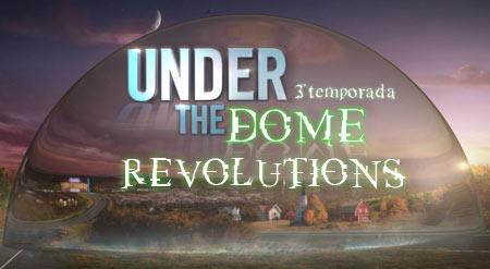 Under_the_dome_third-season-revolutions